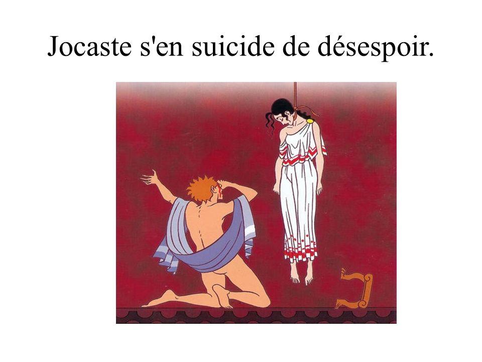 Jocaste s en suicide de désespoir.