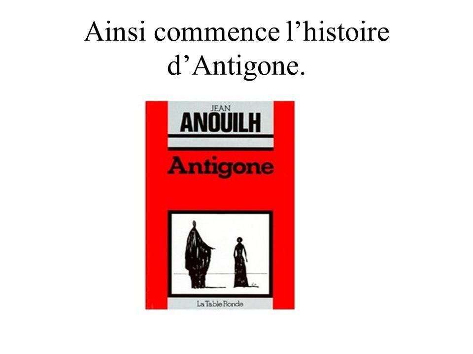 Ainsi commence l'histoire d'Antigone.