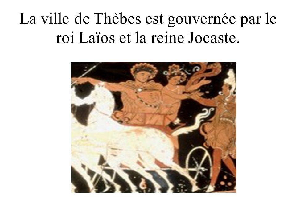 La ville de Thèbes est gouvernée par le roi Laïos et la reine Jocaste.