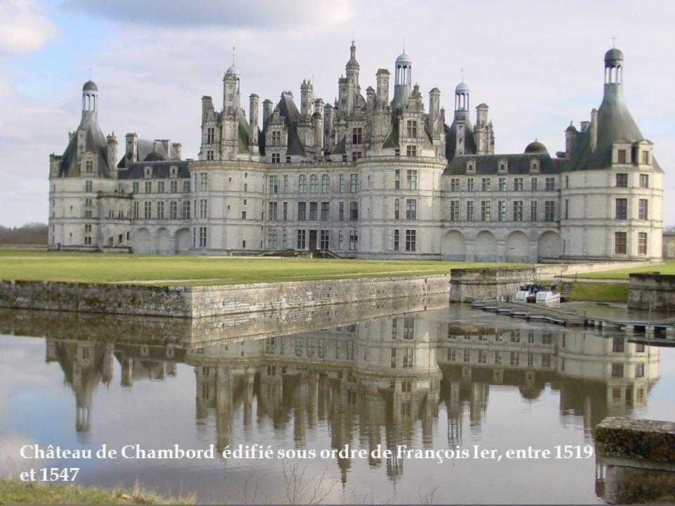 Château de Chambord édifié sous ordre de François Ier, entre 1519 et 1547