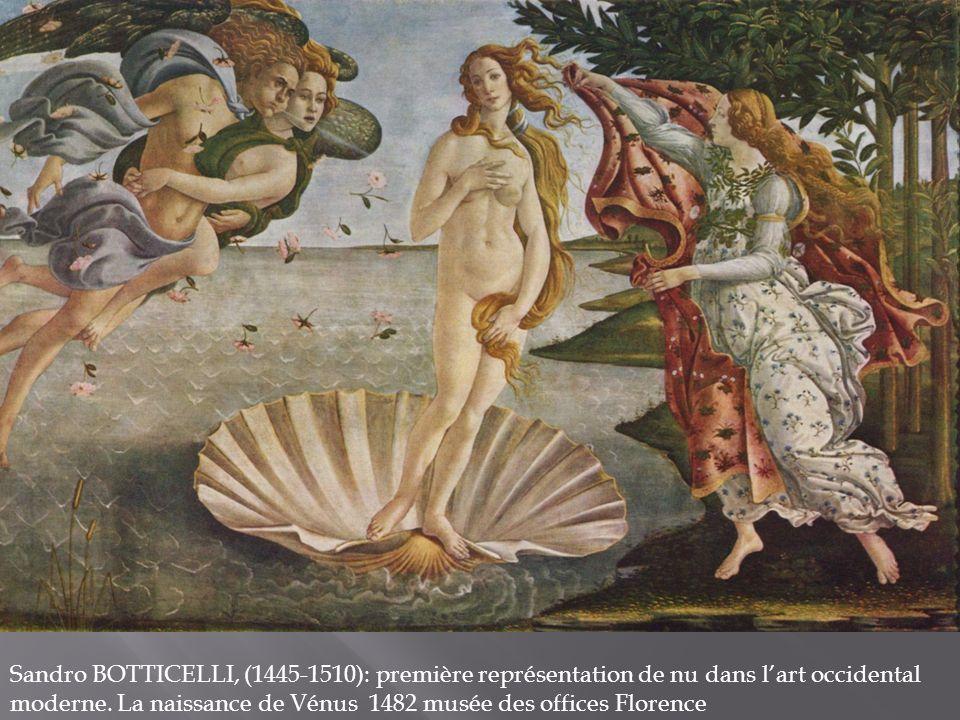 Sandro BOTTICELLI, (1445-1510): première représentation de nu dans l'art occidental moderne.
