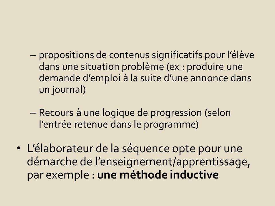 propositions de contenus significatifs pour l'élève dans une situation problème (ex : produire une demande d'emploi à la suite d'une annonce dans un journal)
