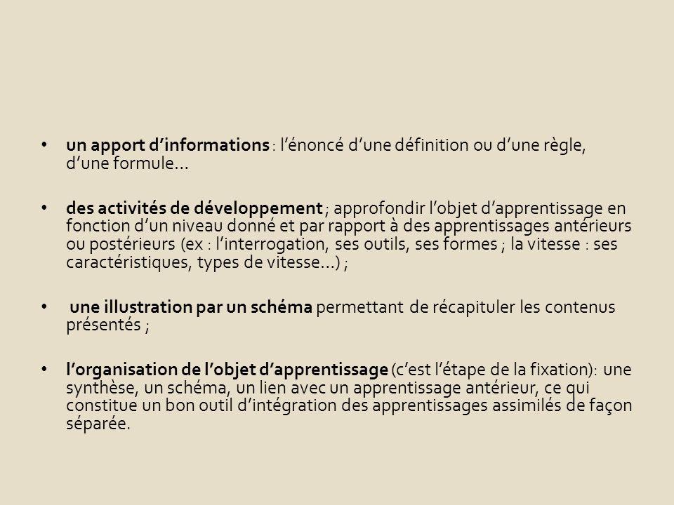 un apport d'informations : l'énoncé d'une définition ou d'une règle, d'une formule…