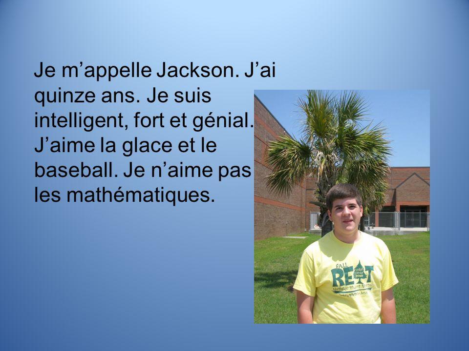 Je m'appelle Jackson. J'ai quinze ans