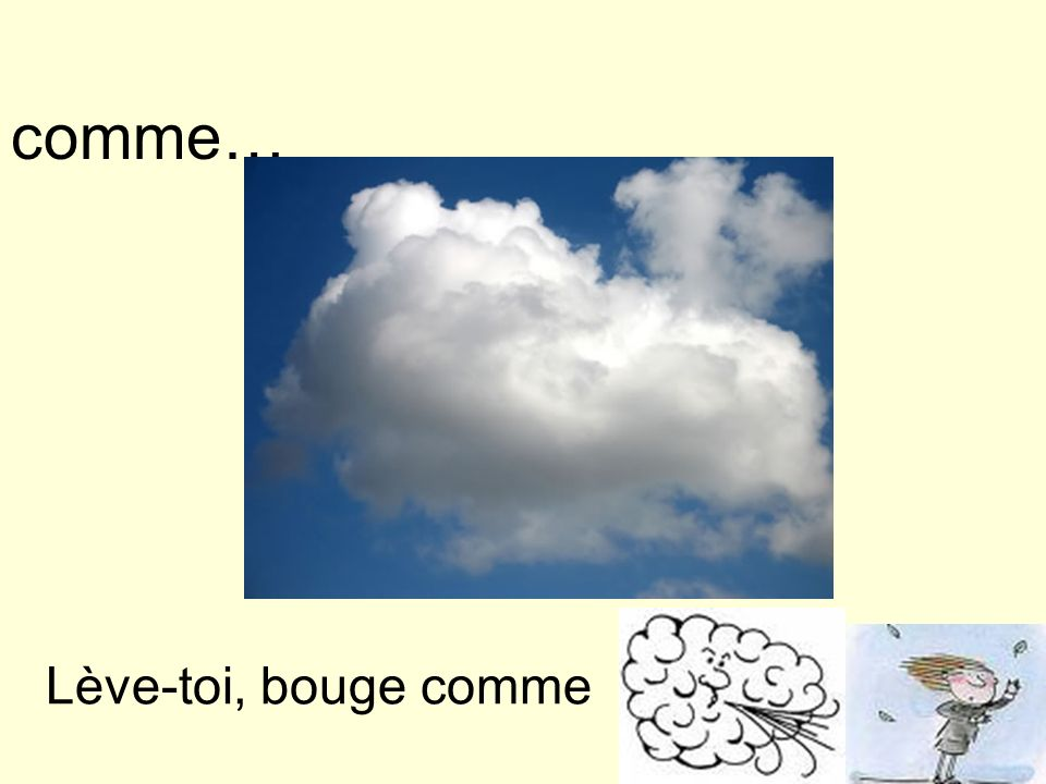comme… Lève-toi, bouge comme
