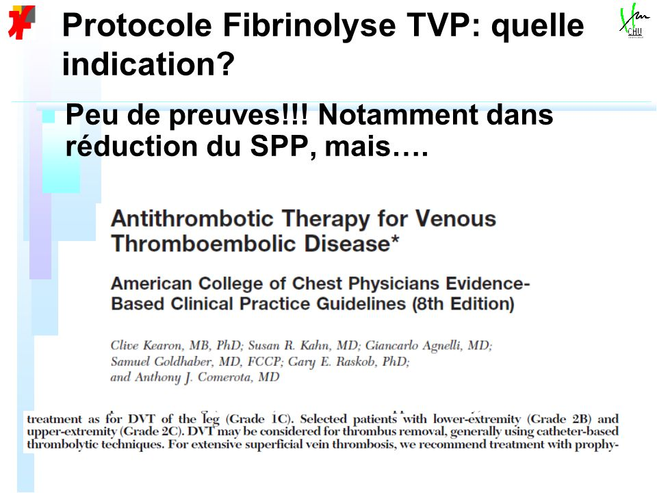 Protocole Fibrinolyse TVP: quelle indication