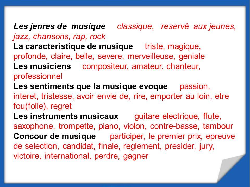 Les jenres de musique classique, reservé aux jeunes, jazz, chansons, rap, rock