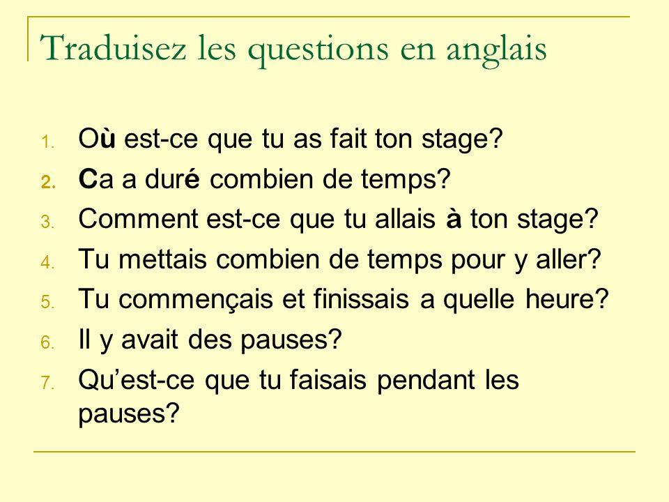 Traduisez les questions en anglais