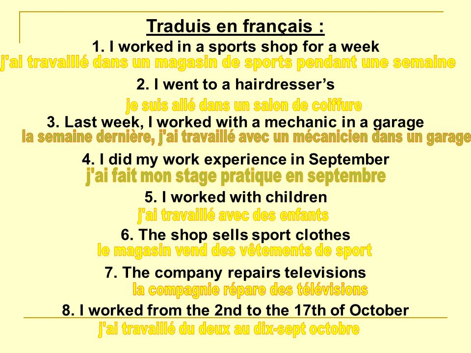 Traduis en français : I worked in a sports shop for a week