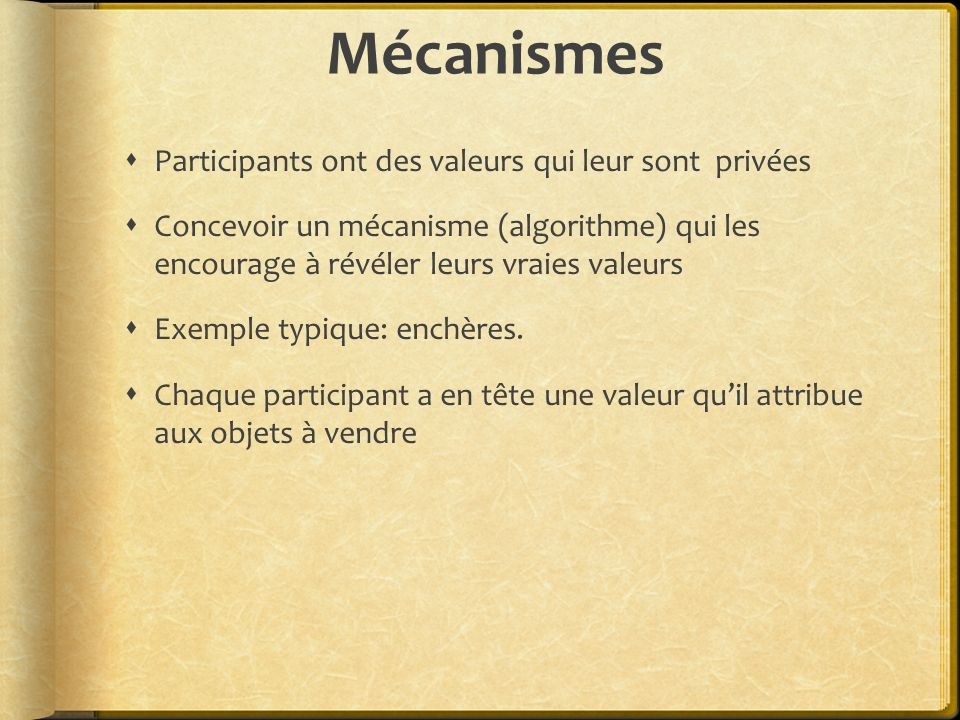 Mécanismes Participants ont des valeurs qui leur sont privées