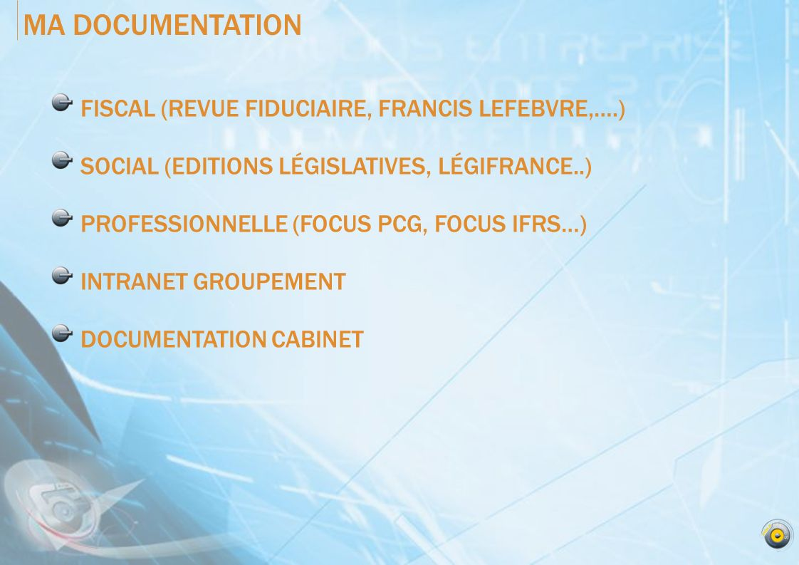 MA DOCUMENTATION FISCAL (REVUE FIDUCIAIRE, FRANCIS LEFEBVRE,….)
