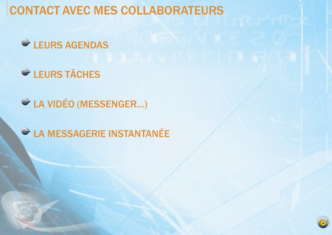 CONTACT AVEC MES COLLABORATEURS