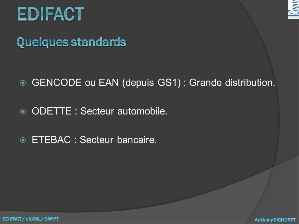 EDIFACT Quelques standards