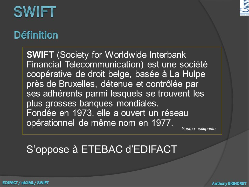 SWIFT Définition S'oppose à ETEBAC d'EDIFACT