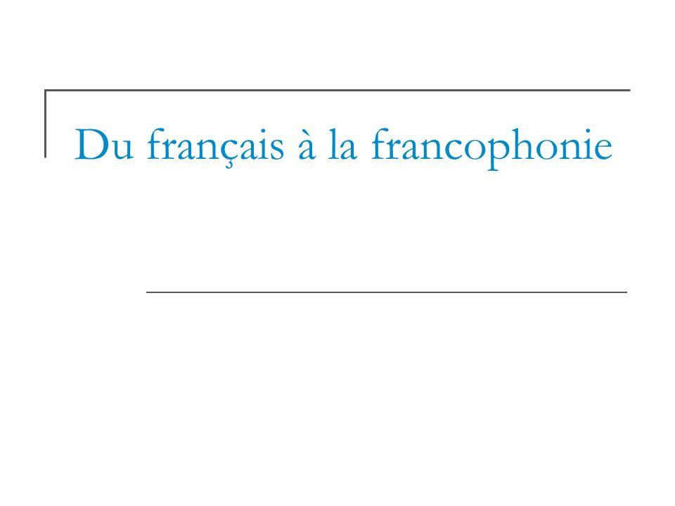 Du français à la francophonie