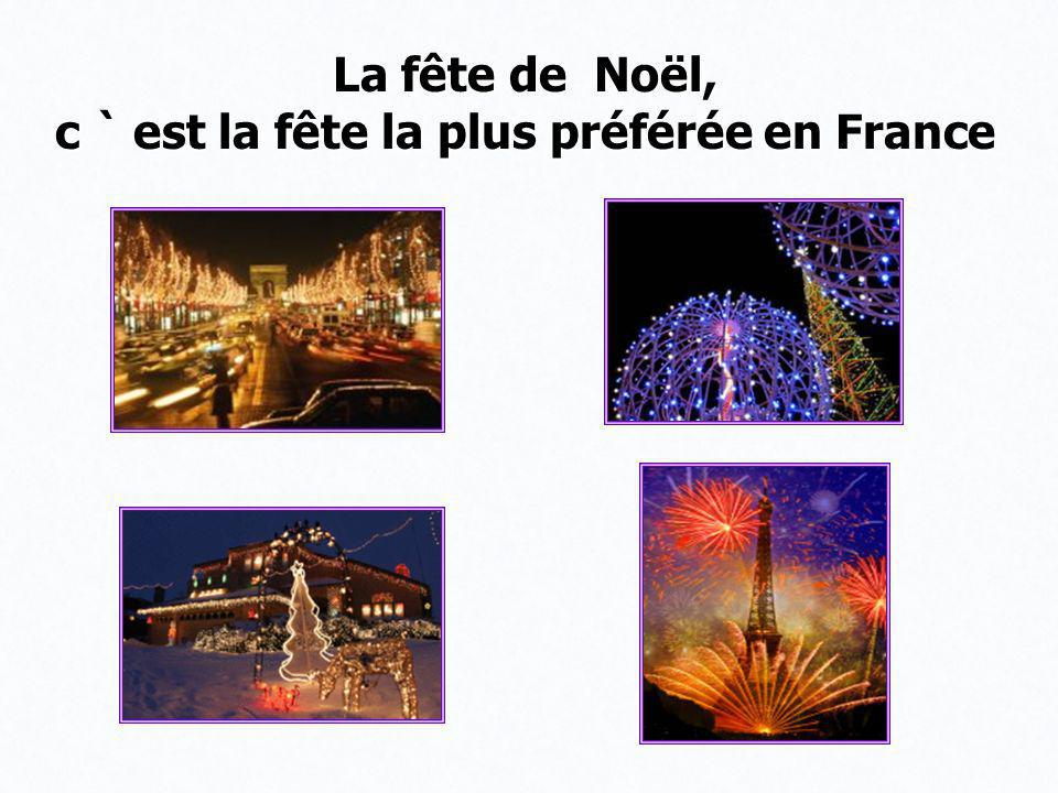 La fête de Noël, c ` est la fête la plus préférée en France