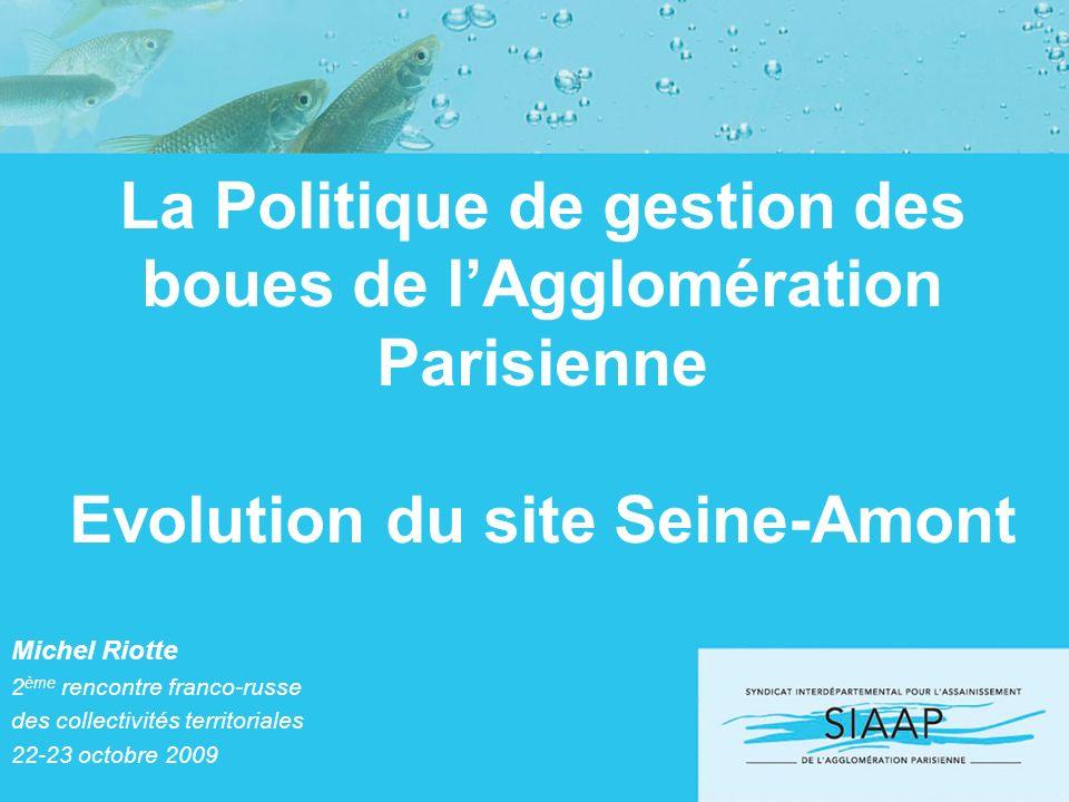 La Politique de gestion des boues de l'Agglomération Parisienne Evolution du site Seine-Amont