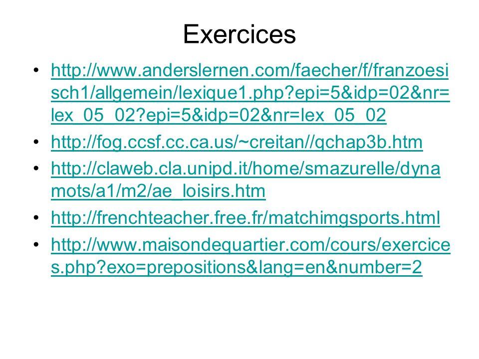 Exercices http://www.anderslernen.com/faecher/f/franzoesisch1/allgemein/lexique1.php epi=5&idp=02&nr=lex_05_02 epi=5&idp=02&nr=lex_05_02.