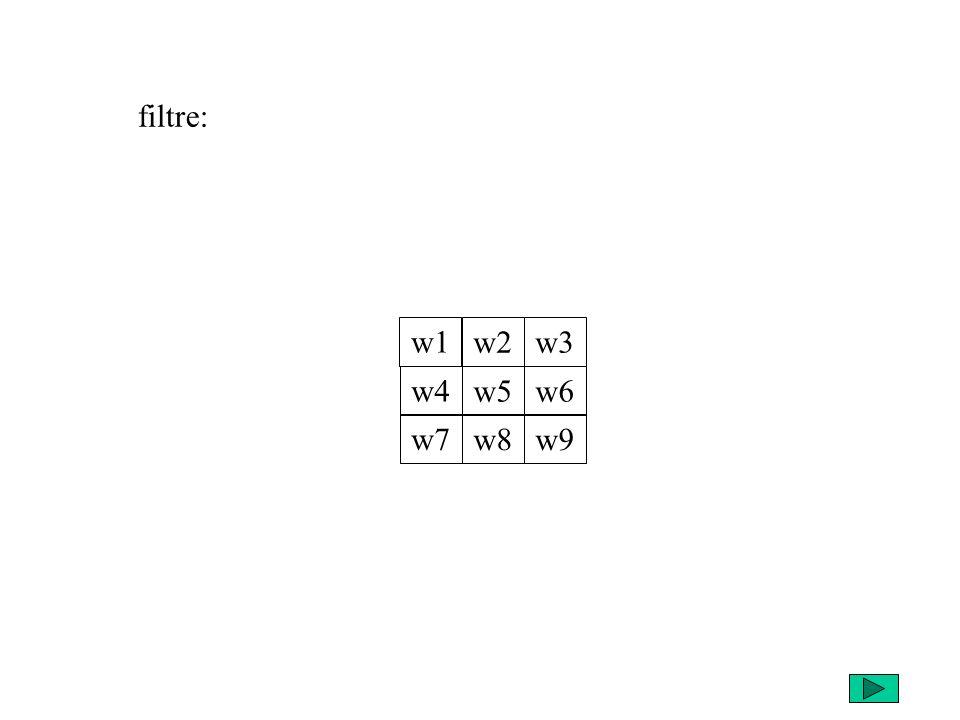 filtre: w1 w4 w7 w2 w5 w8 w3 w6 w9