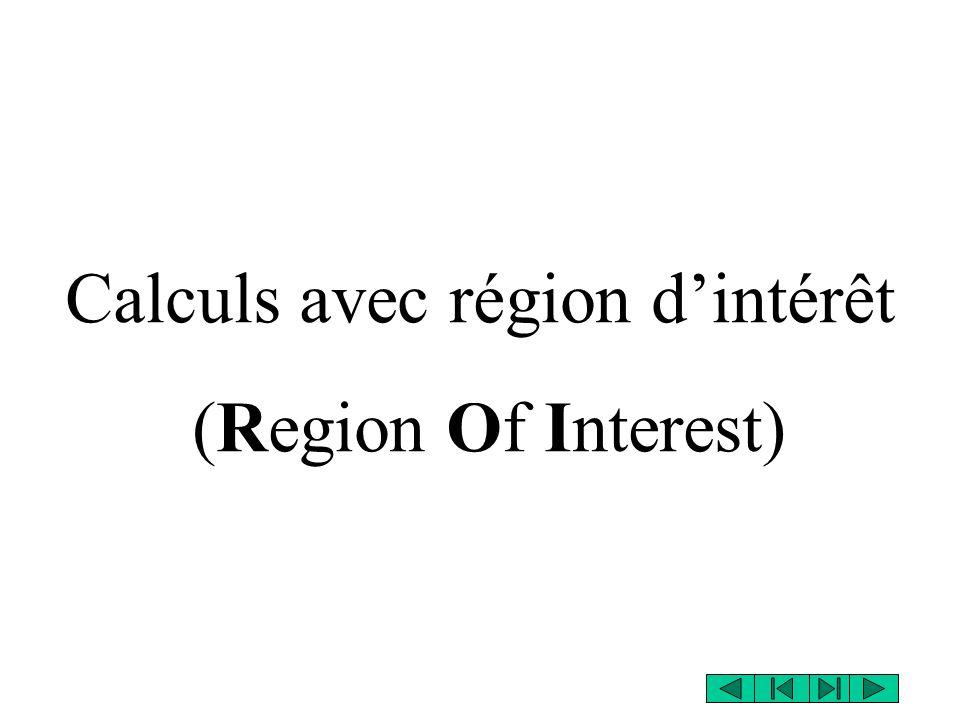 Calculs avec région d'intérêt