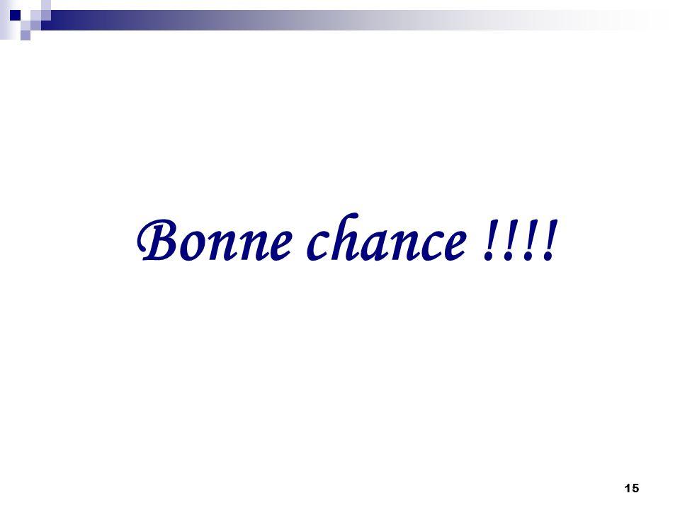 Bonne chance !!!!