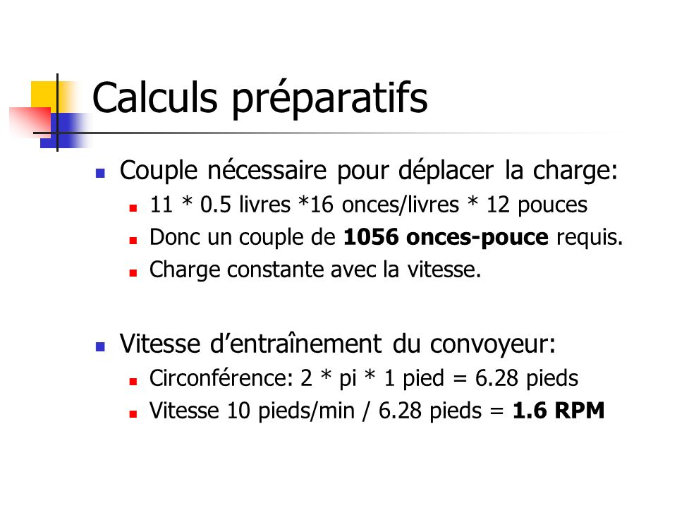 Calculs préparatifs Couple nécessaire pour déplacer la charge:
