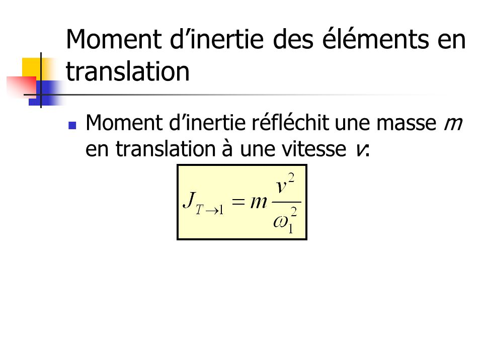 Moment d'inertie des éléments en translation