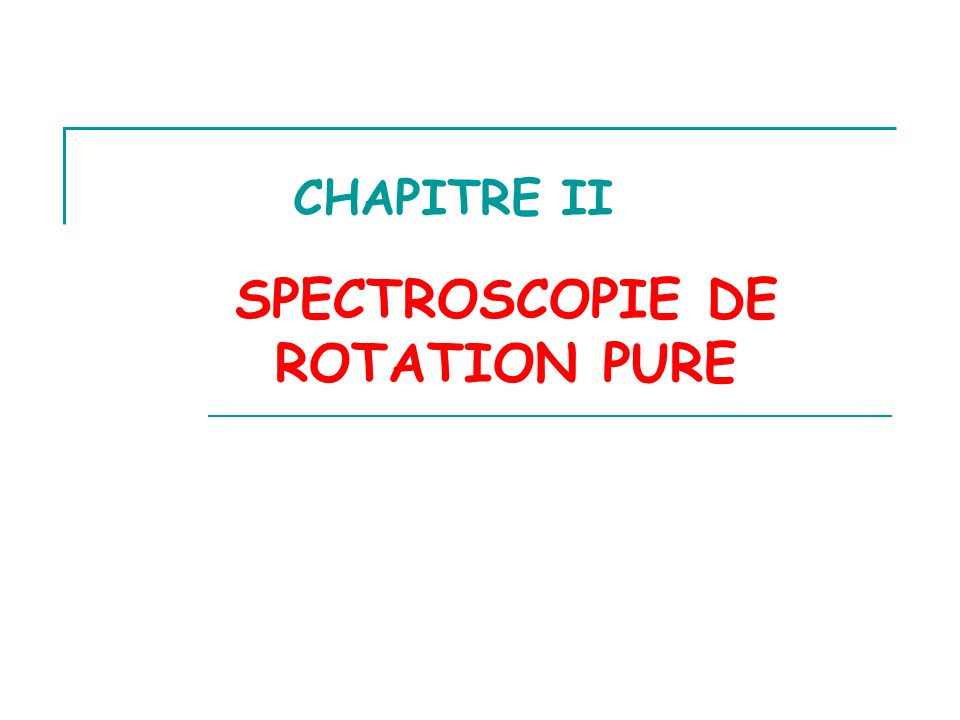 SPECTROSCOPIE DE ROTATION PURE