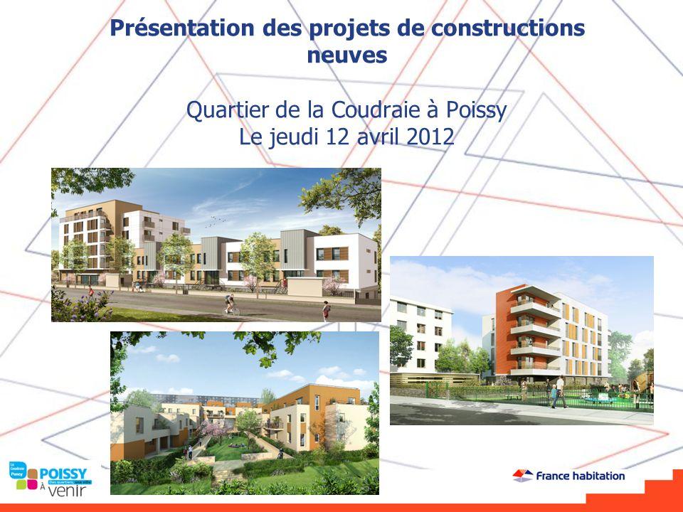 Présentation des projets de constructions neuves Quartier de la Coudraie à Poissy Le jeudi 12 avril 2012