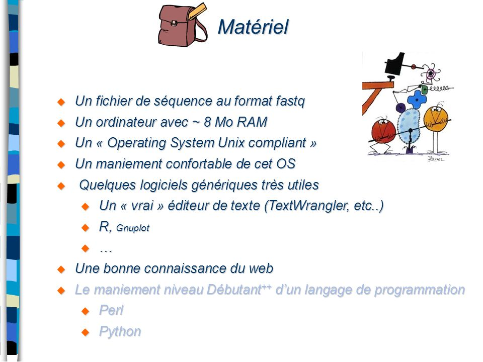Matériel Un fichier de séquence au format fastq