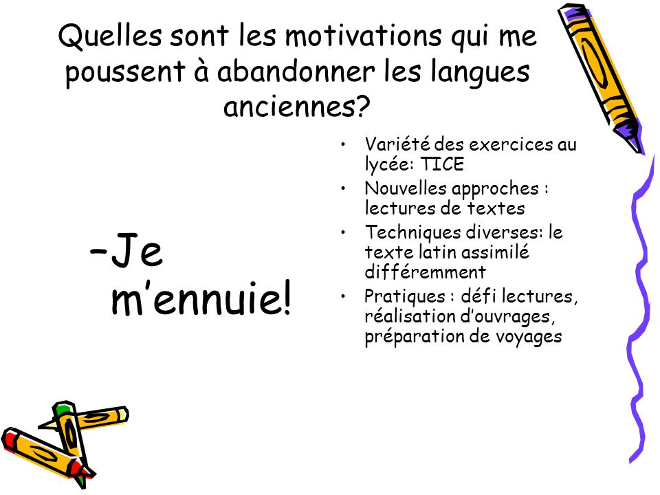 Quelles sont les motivations qui me poussent à abandonner les langues anciennes