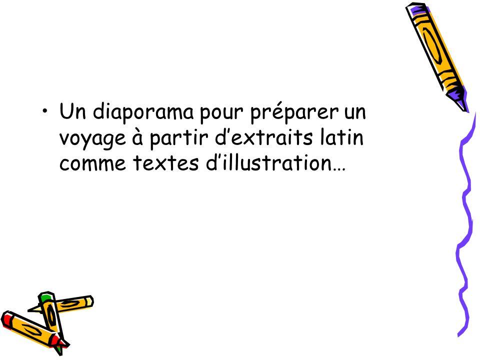 Un diaporama pour préparer un voyage à partir d'extraits latin comme textes d'illustration…