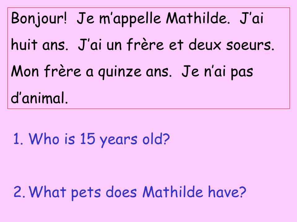Bonjour! Je m'appelle Mathilde. J'ai