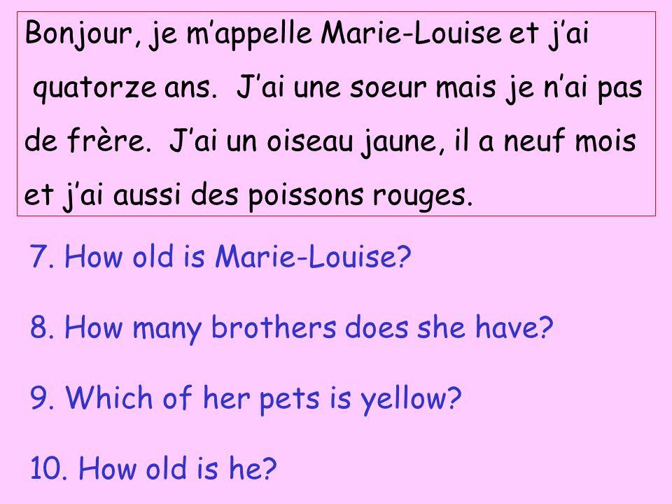 Bonjour, je m'appelle Marie-Louise et j'ai