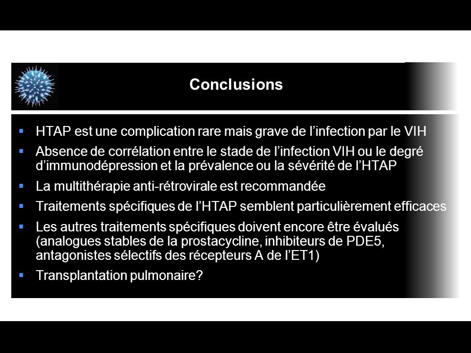 Conclusions HTAP est une complication rare mais grave de l'infection par le VIH.