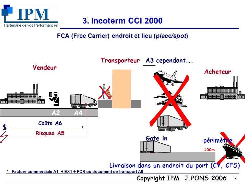 FCA (Free Carrier) endroit et lieu (place/spot)