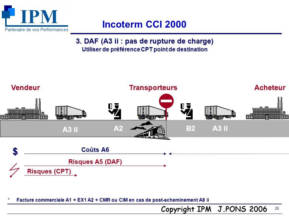 Incoterm CCI 2000 $ 3. DAF (A3 ii : pas de rupture de charge) Vendeur