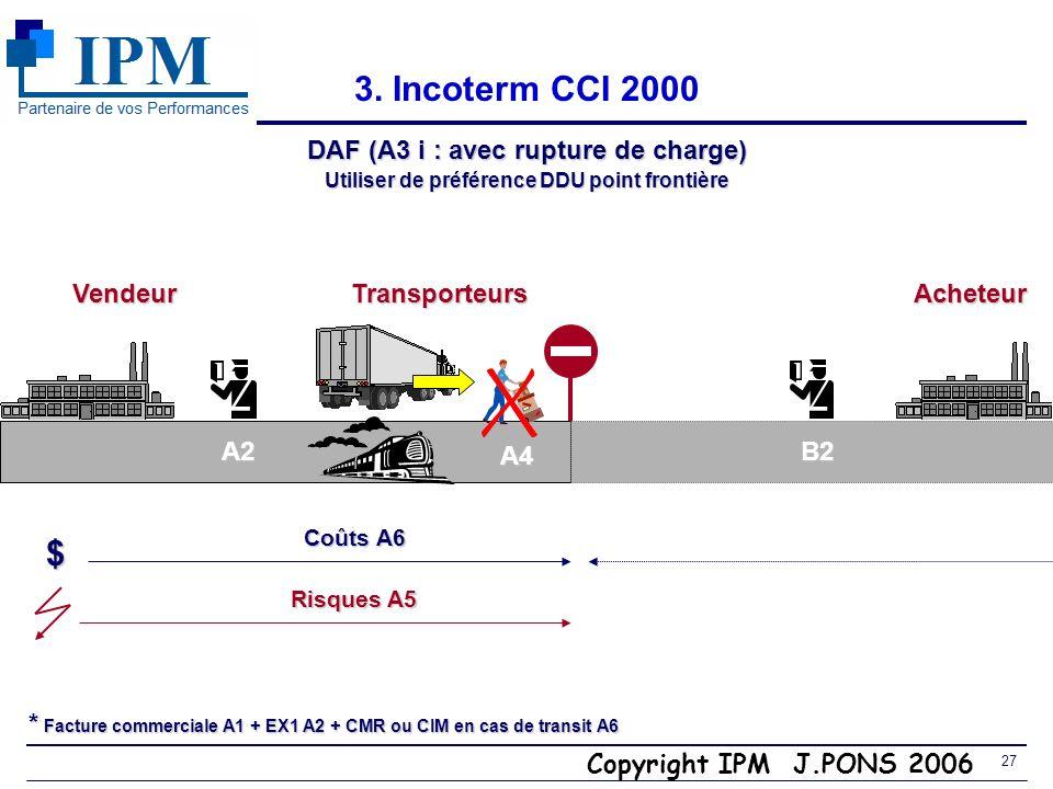 3. Incoterm CCI 2000 $ DAF (A3 i : avec rupture de charge) Vendeur