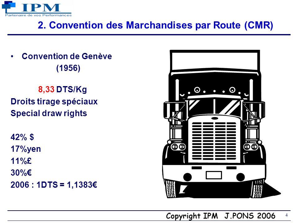 2. Convention des Marchandises par Route (CMR)