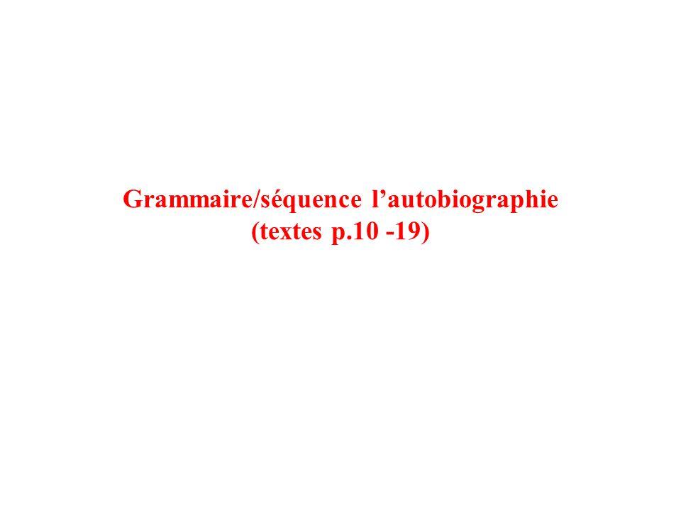 Grammaire/séquence l'autobiographie (textes p.10 -19)