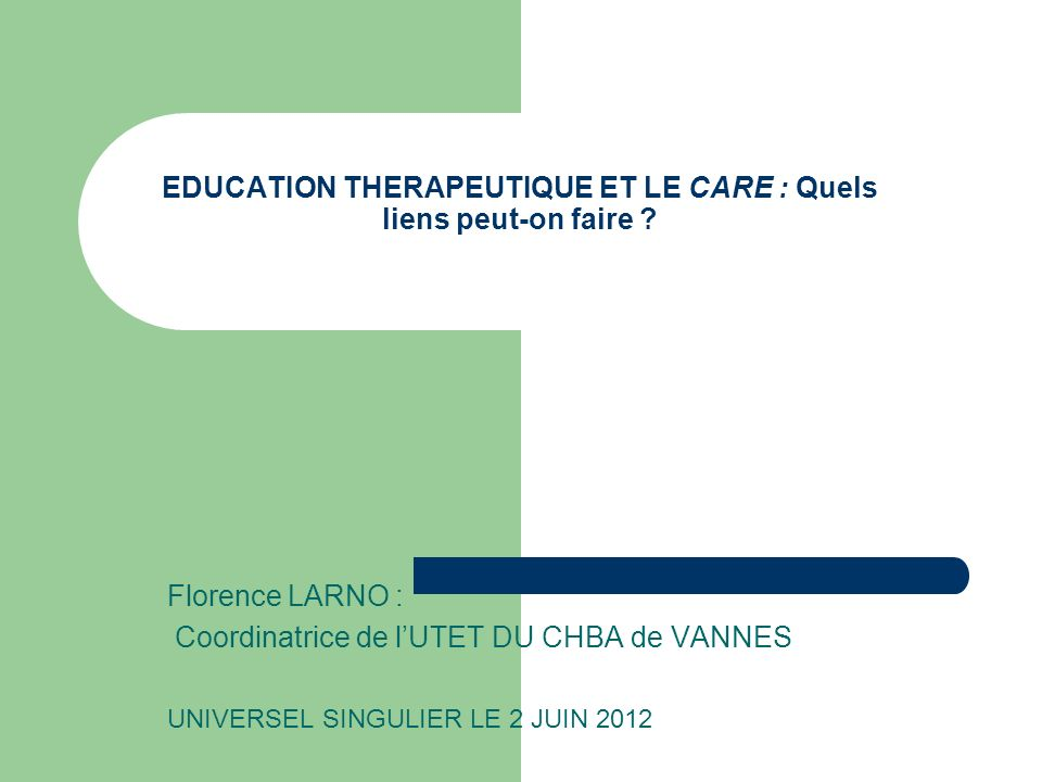 EDUCATION THERAPEUTIQUE ET LE CARE : Quels liens peut-on faire