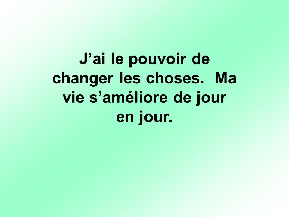 J'ai le pouvoir de changer les choses