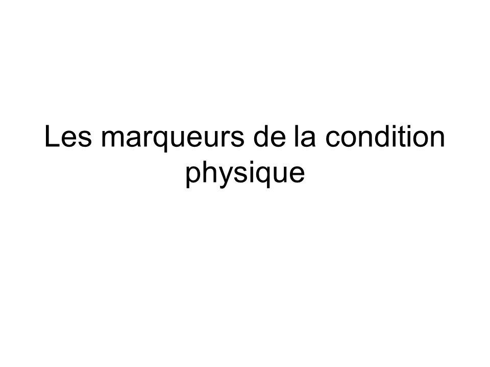 Les marqueurs de la condition physique