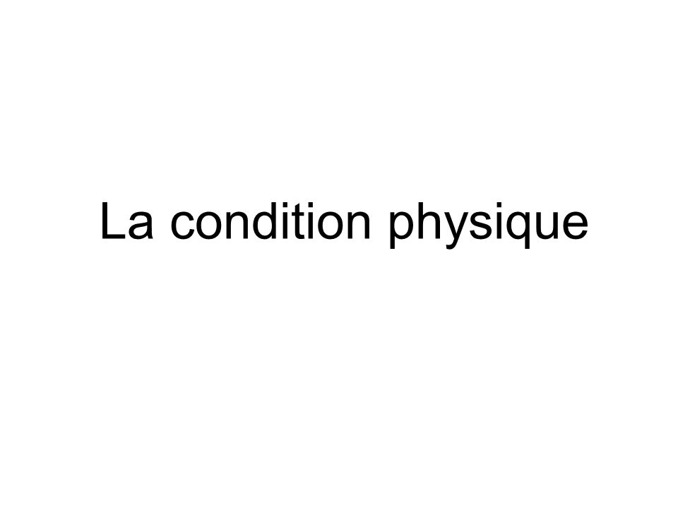 La condition physique
