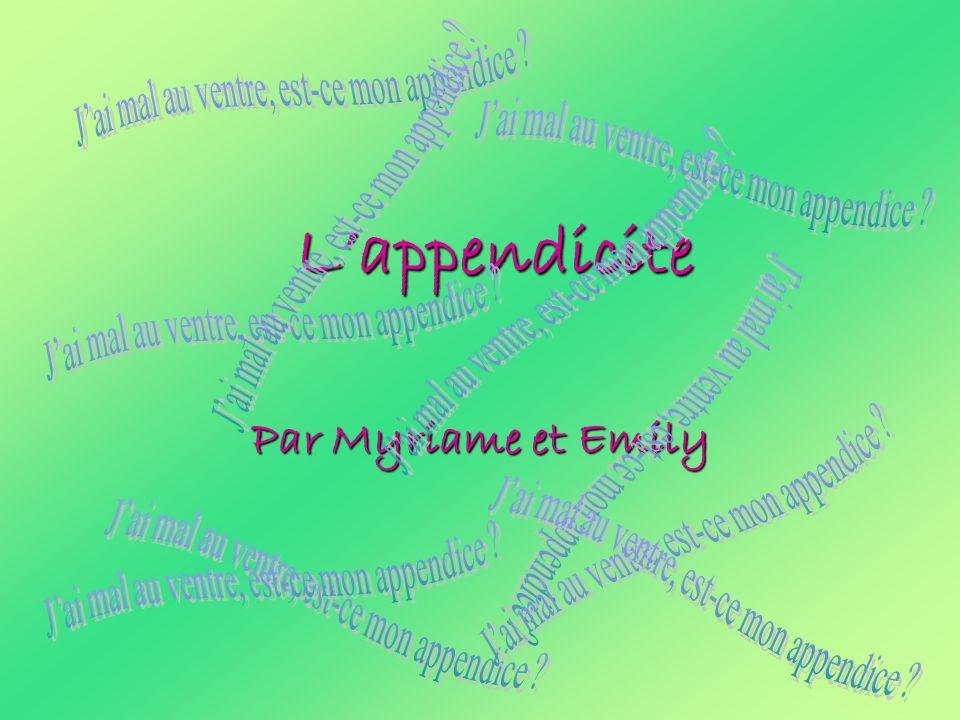 L'appendicite Par Myriame et Emily