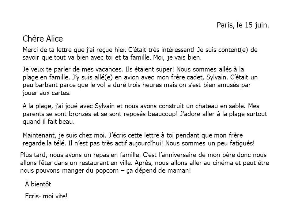 Chère Alice Paris, le 15 juin.