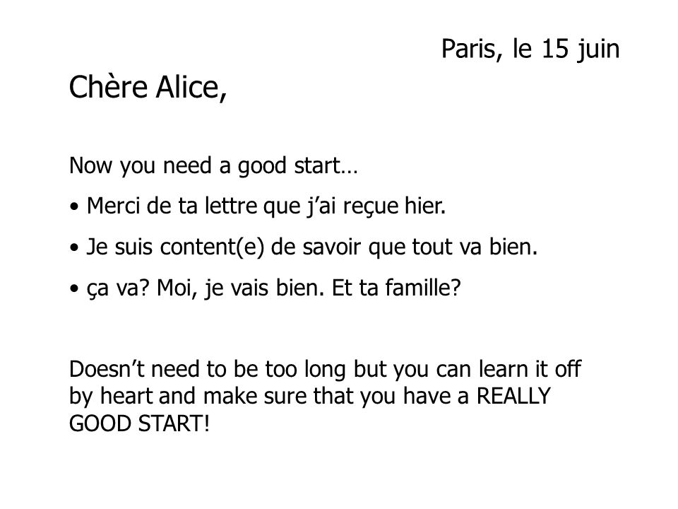Paris, le 15 juin Chère Alice, Now you need a good start…