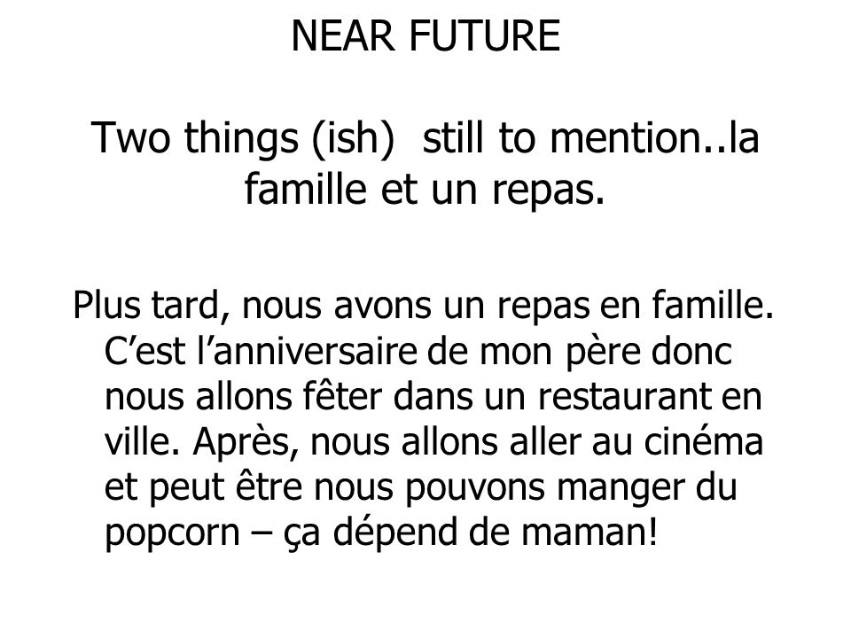 NEAR FUTURE Two things (ish) still to mention..la famille et un repas.