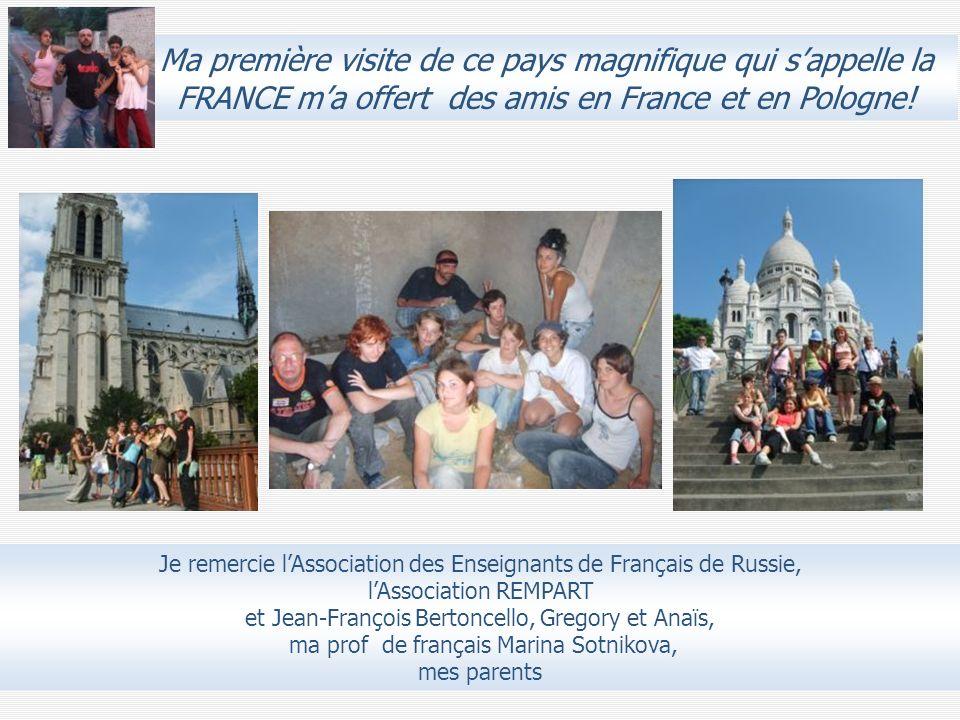 Ma première visite de ce pays magnifique qui s'appelle la FRANCE m'a offert des amis en France et en Pologne!