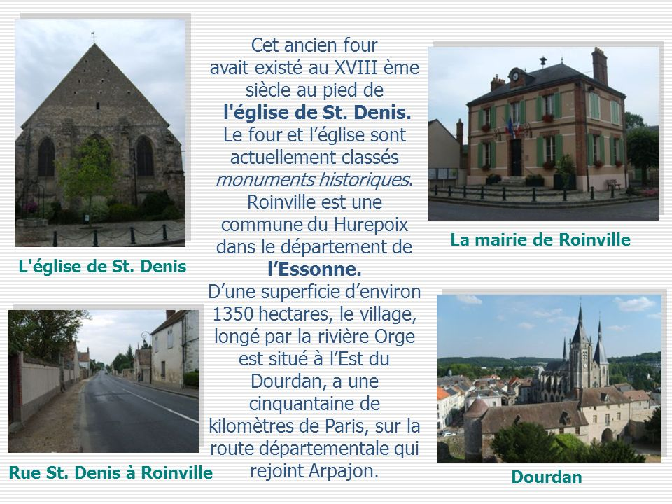 avait existé au XVIII ème siècle au pied de l église de St. Denis.